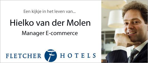 Een kijkje in het leven van Hielko van der Molen, manager E-commerce bij Fletcher Hotels